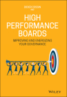 High Performance Boards: Improving and Energizing Your Governance Cover Image
