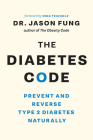The Diabetes Code: Prevent and Reverse Type 2 Diabetes Naturally Cover Image
