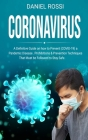 Coronavirus: A Definitive Guide on how to Prevent (COVID - 19) a Pandemic Disease, Prohibitions & Prevention Techniques. That Must Cover Image