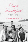 Queer Budapest, 1873–1961 Cover Image