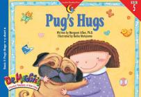 Pugs Hugs (Dr. Maggie's Phonics Readers: A New View #5) Cover Image