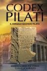 Codex Pilati: Il Vangelo Secondo Pilato Cover Image