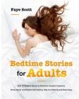 Bedtime Stories for Adults: Over 25 Bedtime Stories to Overcome Anxiety & Insomnia, Stress Relief, and Positive Self-Healing. Help You Relaxing an Cover Image