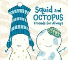 Squid and Octopus: Friends for Always Cover Image