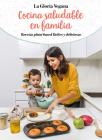 La Gloria vegana. Cocina saludable en familia / Healthy Cooking with Your Family @lagloriavegana Cover Image
