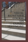 A Visual Refresher Course on Expert Testimony Cover Image