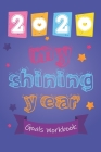 2020 My Shining Year Life Goals Workbook for kids: Goals Workbook for kids Cover Image