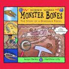 Monster Bones: The Story of a Dinosaur Fossil Cover Image