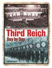 The Third Reich Day By Day Cover Image