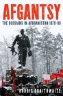 Afgantsy: The Russians in Afghanistan 1979-89 Cover Image