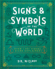 Signs & Symbols of the World: Over 1,001 Visual Signs Explained Cover Image