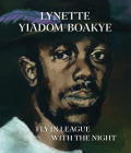 Lynette Yiadom-Boakye: Fly in League with the Night Cover Image