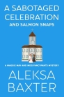 A Sabotaged Celebration and Salmon Snaps Cover Image