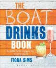 The Boat Drinks Book: A different tipple in every port Cover Image
