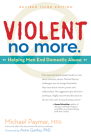 Violent No More: Helping Men End Domestic Abuse, Third Ed. Cover Image