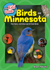 The Kids' Guide to Birds of Minnesota: Fun Facts, Activities and 85 Cool Birds (Birding Children's Books) Cover Image