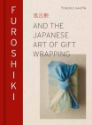 Furoshiki: And the Japanese Art of Gift Wrapping Cover Image