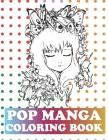Pop Manga Coloring Book: Pop Manga Cute and Creepy Coloring Book Cover Image
