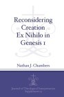 Reconsidering Creation Ex Nihilo in Genesis 1 (Journal of Theological Interpretation Supplements #19) Cover Image