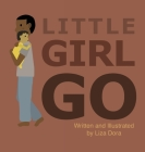 Little Girl Go Cover Image