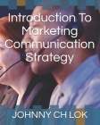 Introduction To Marketing Communication Strategy Cover Image