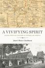 A Vivifying Spirit: Quaker Practice and Reform in Antebellum America Cover Image