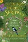The Sacred Herbs of Spring: Magical, Healing, and Edible Plants to Celebrate Beltaine Cover Image