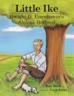 Little Ike: Dwight D. Eisenhower's Abilene Boyhood Cover Image