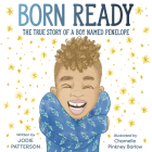 Born Ready: The True Story of a Boy Named Penelope Cover Image