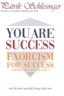 You Are The Success: Exorcism for Success Cover Image