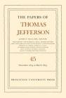 The Papers of Thomas Jefferson, Volume 45: 11 November 1804 to 8 March 1805 Cover Image