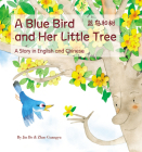 A Blue Bird and Her Little Tree: A Story Told in English and Chinese Cover Image
