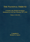 The National Tribune Civil War Index: A Guide to the Weekly Newspaper Dedicated to Civil War Veterans, 1877-1943, Volume 2: 1904-1943 Cover Image