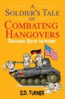 A Soldier's Tale of Combating Hangovers: Debauchery Before the Internet Cover Image