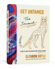Get Untamed: The Journal (How to Quit Pleasing and Start Living) Cover Image