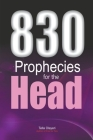 830 Prophecies for the Head Cover Image