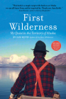 First Wilderness, Revised Edition: My Quest in the Territory of Alaska Cover Image