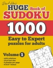 David Karn's Huge Book of Sudoku - 1000 Easy to Expert puzzles for adults, Volume 1: with solutions, 16 pt font size, 6 puzzles per page, 8.5x11