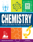 Chemistry: Investigate the Matter That Makes Up Your World (Inquire and Investigate) Cover Image