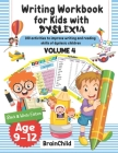 Writing Workbook for Kids with Dyslexia. 100 activities to improve writing and reading skills of dyslexic children. Black & White edition. Volume 4. Cover Image