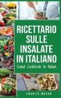 Ricettario sulle Insalate In italiano/ Salad Cookbook In Italian Cover Image