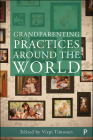 Grandparenting Practices around the World: Reshaping Family Cover Image