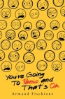 You're Going to Panic and That's Ok Cover Image