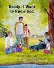 Daddy, I Want to Know God (Families Growing in Faith) Cover Image