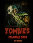 Zombies: Coloring Book for Adults and Teens (Coloring Books for Relaxing & Relieving the Stress) Cover Image