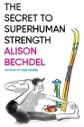 The Secret to Superhuman Strength Cover Image