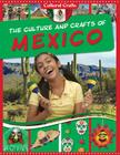The Culture and Crafts of Mexico (Cultural Crafts) Cover Image