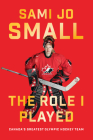 The Role I Played: Canada's Greatest Olympic Hockey Team Cover Image