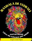 Mandala Di Animali: Libro antistress da colorare con animali, mandala, disegni rilassanti e molto altro ...-98 pagine per il riposo e il r Cover Image