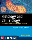 Histology and Cell Biology: Examination and Board Review, Fifth Edition (Lange Medical Books) Cover Image